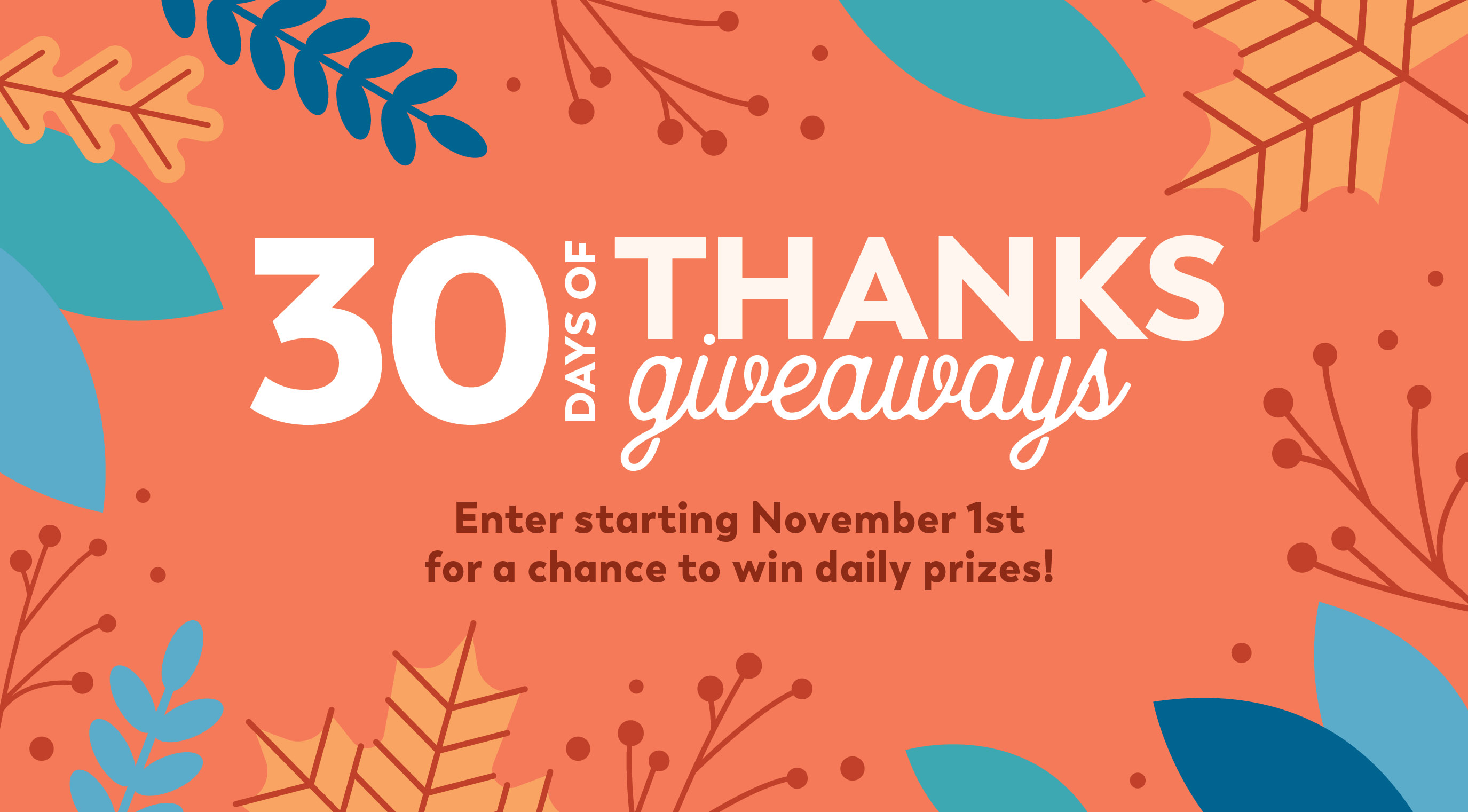 DAILY WINNERS! Enter the HGTV Thanksgiveaway to win daily prizes.Make the most of autumn by entering to win unbe-leaf-able daily prizes this November. Each day you enter, you increase the chances of winning the grand prize, a $500 in cash!
