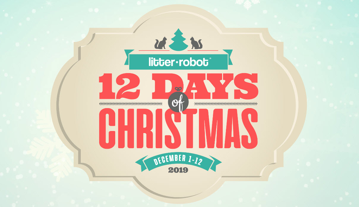 December 1st through December 12th, Litter-Robot will be giving away $838.97 in prizes each day to a lucky grand prize winner. Enter daily for your chance to win.