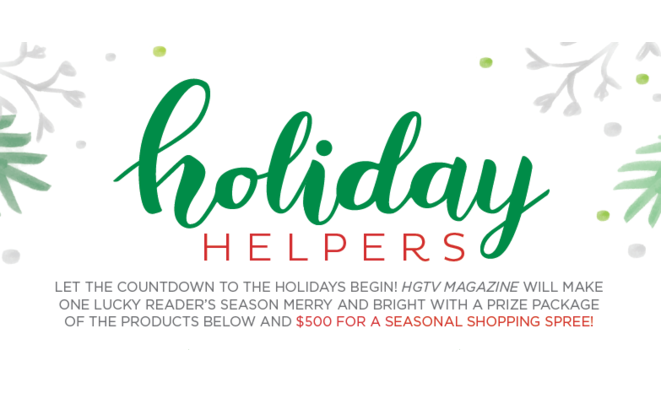 Enter for your chance to win from HGTV Magazine! Let the countdown to the holidays begin! This year, HGTV Magazine will make one lucky reader's season merry and bright with a prize package of products from their sponsors and $500 for a seasonal shopping spree!