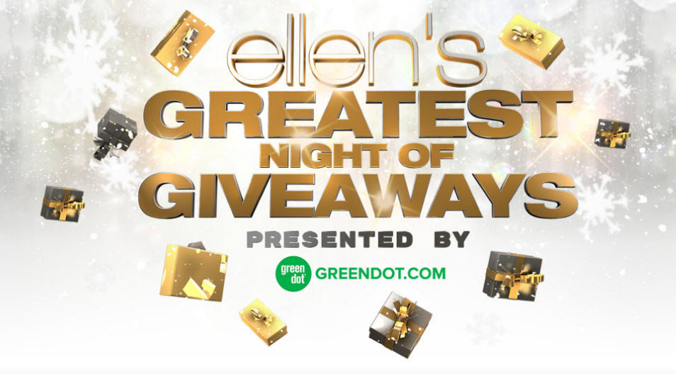 "Ellen has even more ""12 days of giveaways"" prizes to giveaway. Enter Ellen's Greatest Night of Giveaways for your chance to win The same prizes the studio audience on episodes of Ellen's Greatest Night of Giveaways from December 10th through December 13th."
