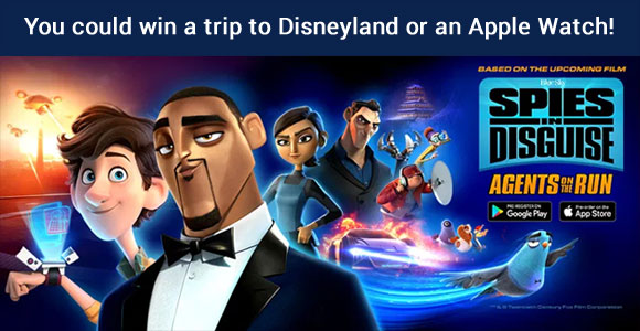 Enter the Spies in Disguise: Agents on the Run Social Sweepstakes for your chance to win a trip to Disneyland, an Apple Watch, signed movie posters and more