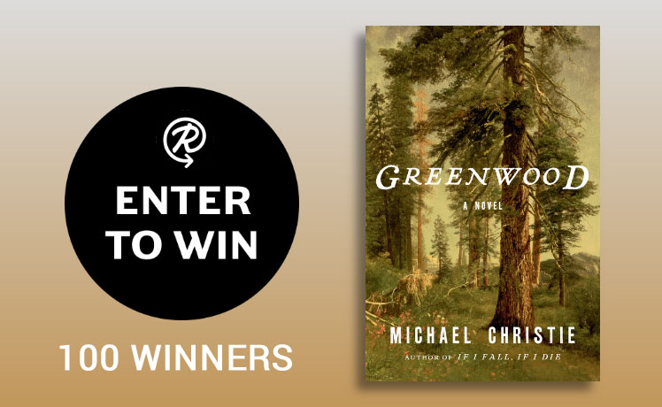 100 WINNERS! Enter for your chance to win a copy of the book, Greenwood by Michael Christie.