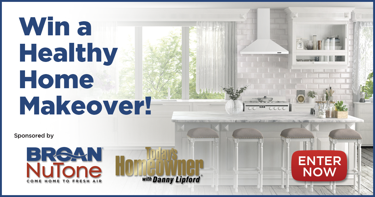 Today's Homeowner Broan-NuTone Healthiest Home on the Block Contest