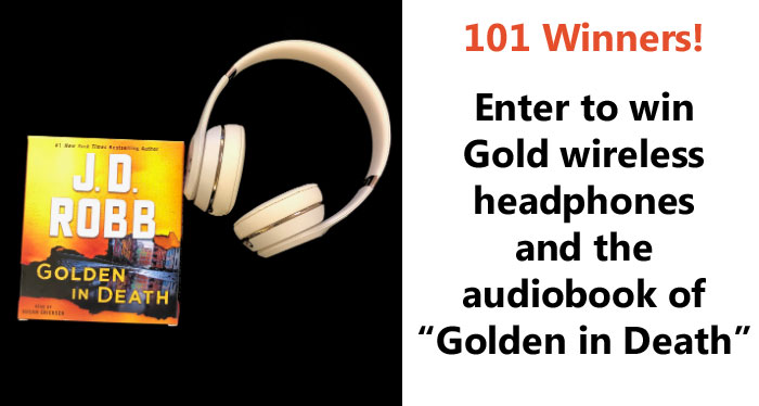 Enter to win gold wireless headphones and the audiobook of GOLDEN IN DEATH on CD from Macmillan.