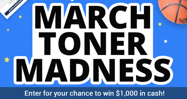 Enter for your chance to win a $1,000 paid by check when you enter the Toner Buzz March Toner Madness $1,000 Sweepstakes