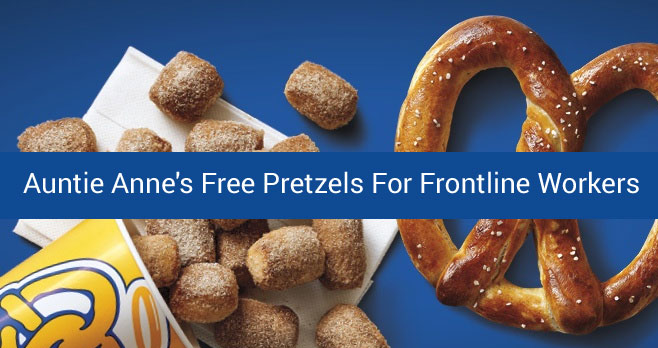 Auntie Anne's is giving away 25,000 free pretzels to frontline workers.