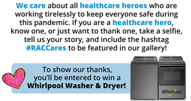 Enter to win a Whirlpool Washer and Dryer from Rent-a-Center! #RACCares Rent-a-Center cares about all healthcare heroes who are working tirelessly to keep everyone safe during this pandemic. To show their thanks, you will be entered to win a Whirlpool Washer and Dryer!