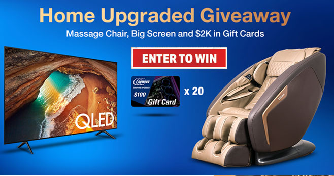"Enter for your chance to win great prizes from Newegg including a Titan Pro Ace Massage Chair with Zero Gravity, Samsung QLED 65"" 4K TV or a $100 Newegg gift card. There will be 22 winners in all."
