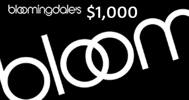 Enter for your chance to win a $1,000 Bloomingdale's Gift Card.
