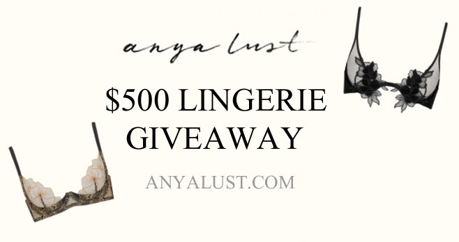 Enter for your chance to win a $500 shopping spree at Anya Lust! Anya Lust sells the designer lingerie of your dreams. The more ways you enter, the more chances you have to win. Good luck! xoxo