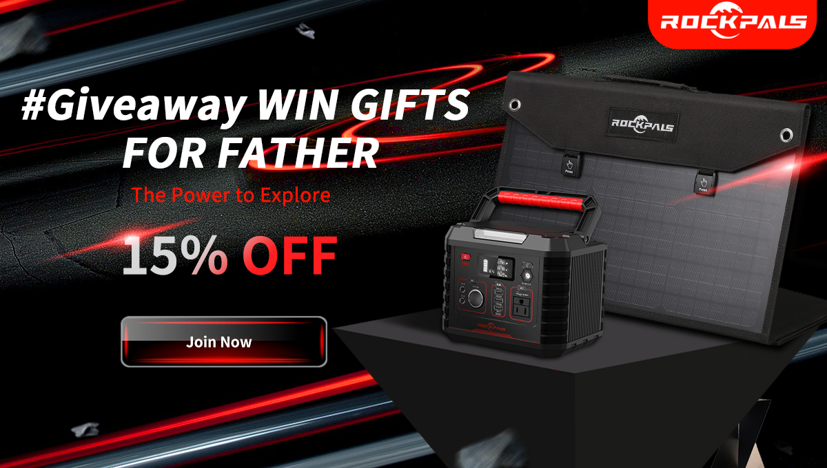 To celebrate Father's Day for every daddy and Backup them with power anytime, Rockpal is giving away Rockpals 330W Power Station and 3×Rockpals 100W Solar Panel.
