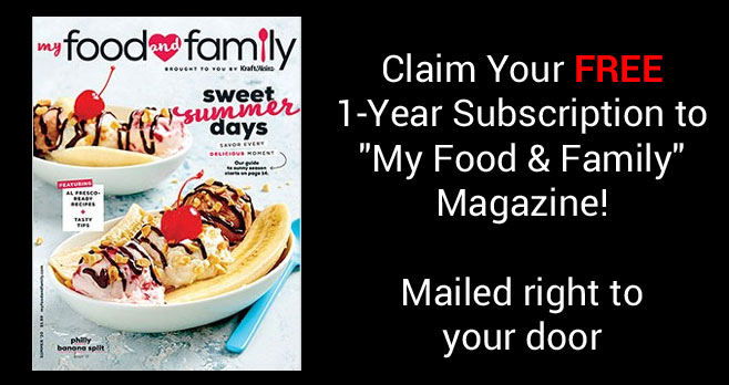"""Get a one-year Subscription to """"My Food & Family"""" Magazine for Free when you fill out the form. Mercury Magazines is giving away this complimentary 1-year subscription with no strings attached."""