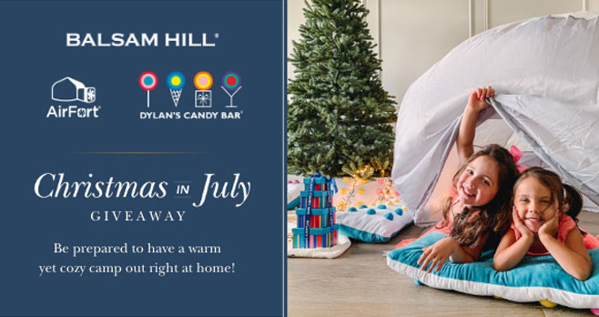 Enter Balsam Hill Christmas in July Giveaway and be prepared to have a warm yet cozy camp out right at home !Balsam Hill partnered with AirFort and Dylan's Candy Bar to help make your Christmas in July extra special. Enter their giveaway for a chance to win over $700 worth of prizes.