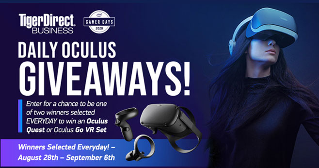 Enter for your chance to be one of two winners selected EVERYDAY to win an Oculus Quest or Oculus Go VR Headset from TigerDirect.