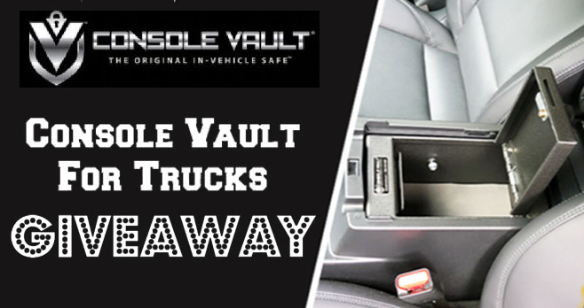 Enter for your chance to win aConsole Vault for your truck valued at $269. Console Vault®, The Original In-Vehicle Safe™,has a solution with an innovative safe designed with your needs in mind to secure your valuables in your vehicle.