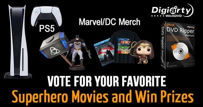 Vote for your favorite Superhero movies and you could win a brand new PS5 ($499 value) plus Marvel/DC merchandise (Action figures & Statues, Ironman helmet, Cap Shield, Thor hammer and every participant will get a free WinX DVD Ripper ($59.95 value) for backing up, converting old or new superhero DVDs to store on NAS/hard drive and play DVD on PC, TV, mobiles.