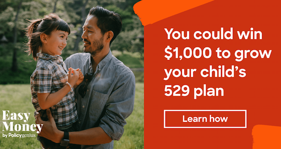 Enter for your chance to win a check for $1,000.00 to grow your child's 529 plan. Enter to win $1,000 for your child's education from Easy Money by Policygenius, the financial newsletter made just for you.