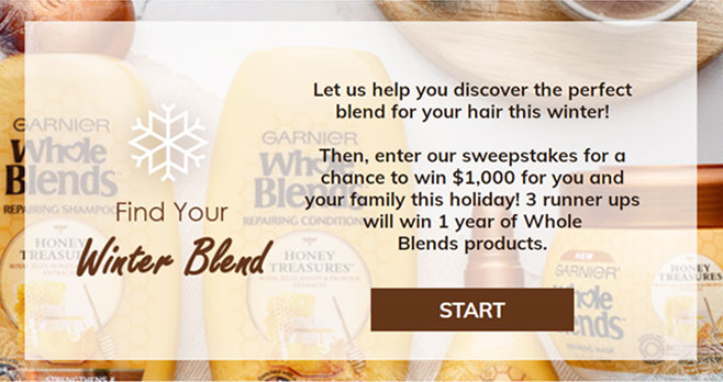 Enter for your chance to win $1,000 for you and your family this holiday! 3 runner ups will win Garnier USA Whole Blends products for a year. Let Garnier help you discover the perfect blend for your hair this winter!