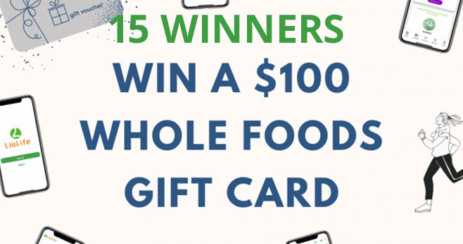 Fifteen (15) winners will each win a $100 Whole Foods gift cards from LiuLife