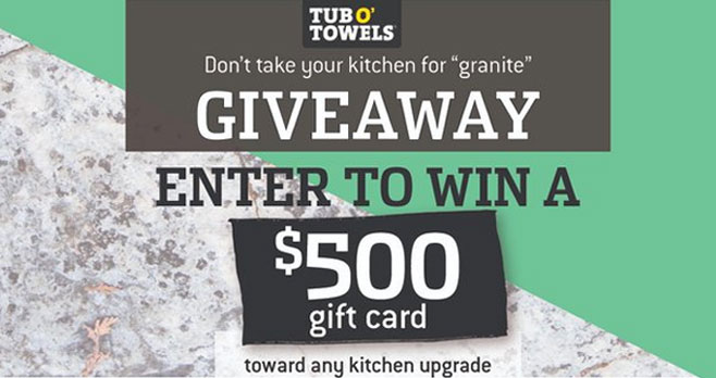 Enter the Tub O' Towels Don't Take your Kitchen for Granite Giveaway for your chance to win $500 and a Tub O' Towels prize package.
