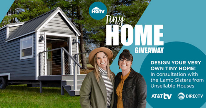 Enter for your chance to win your very own customized Tiny Home from HGTV and the Lamb Sisters from Unsellable Houses. The winner gets to choose from 6 one-of-a-kind designs and then personalize it to fit your lifestyle. The grand prize winner will also receive $100,000 in cash!