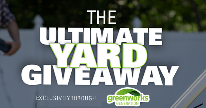 Enter the Greenworks Ultimate Yard Kit Sweepstakes for your chance to win a self-propelled mower, blower, hedge trimmer, and chainsaw to get your backyard in tip top shape this growing season.