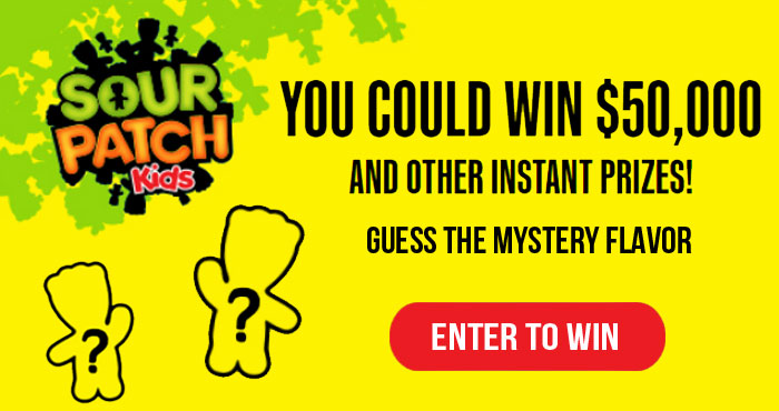 Guess the Mystery Sour Patch flavor for your chance to win $50,000 in cash! Even if you get the flavor wrong you can still play the instant win game to win other great prizes including tablets, cameras, binoculars, mini drones, web cam cover, sunglasses and more