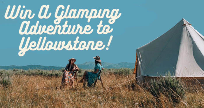 Enter for your chance to win a Glamping Adventure to Yellowstone that includes 2-night stay at any Wander Camp location; an activity and food voucher for Yellowstone Adventures; a $350 Gift Card to Wild Rye; a $100 Gift Card to Honeycomb Luxury; and a $150 Visa Gift Card. Sponsored in part by Daily Pnut, Acanela Expeditions, Sportsletter, Prevention Magazine, and Inside Hotels