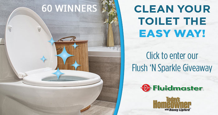 60 WINNERS! Today's Homeowner Media and Fluidmaster is giving away Free Flush 'N Sparkle Automatic Toilet Cleaning kits. Eliminate hassle and work with this self-cleaning toilet system.