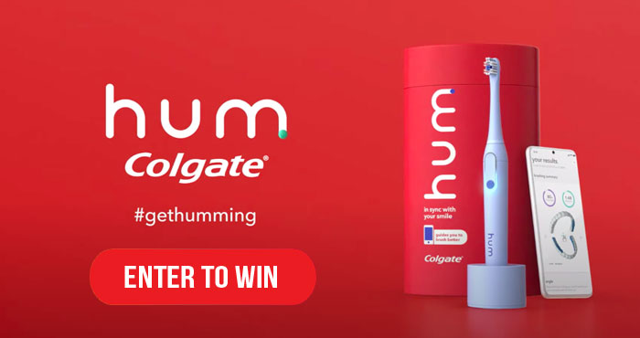 Daily Winners! Enter for your chance to win hum by Colgate smart electric toothbrush today. hum by Colgate is the smart electric toothbrush that guides you, times you, and reminds you, helping you get into the rhythm of better brushing for cleaner smiles.
