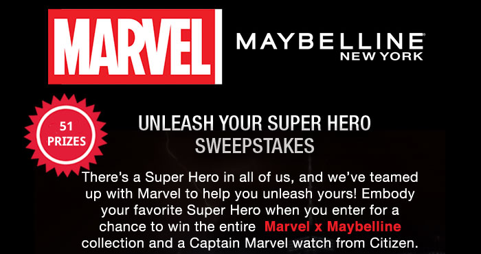 Enter for your chance to win Free Maybelline New York lipsticks, mascaras, and concealers when you enter the Maybelline New York Unleash Your Super Hero Sweepstakes
