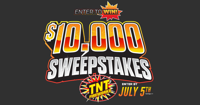 TNT Fireworks $10,000 Cash Sweepstakes