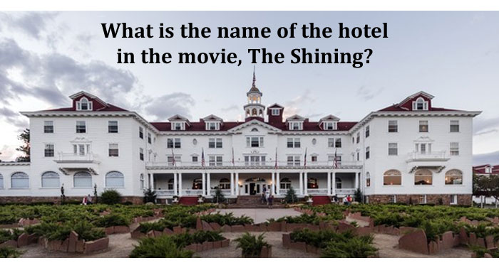 What is the name of the hotel in the movie, The Shining?