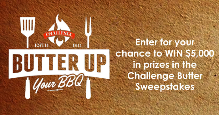 Enter for your chance to win $5,000 in prizes from Challenge Butter. Adding fresh-churned Challenge Butter to your ribs, chicken, steaks or burgers while they sizzle on the grill adds moisture and complex flavor while also jazzing up your corn, roasted veggies, savory sides and desserts!