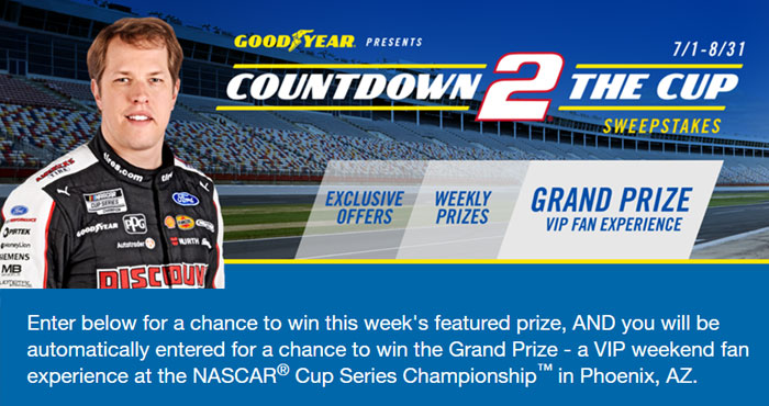 Enter for a chance to win this week's featured prize in the Goodyear Countdown 2 the Cup Sweepstakes AND you will be automatically entered for a chance to win the Grand Prize - a VIP weekend fan experience at the NASCAR® Cup Series Championship™ in Phoenix, AZ.