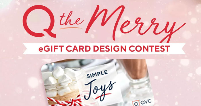 Do you have artistic or design skills? Submit your original holiday design for a QVC eGift Card and you will be entered to win a $100 or $500 QVC eGift Card and have your design featured on a QVC eGift card this coming holiday season.