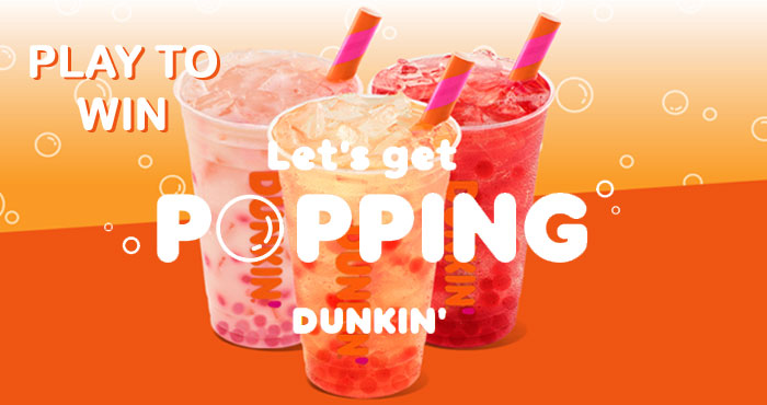 Play the Dunkin' Popping Bubbles game daily for the chance to win $5,000 and one of thousands of instant win prizes. Head to your local Dunkin' today to try Strawberry flavored Popping Bubbles in your favorite iced drink, while supplies last!