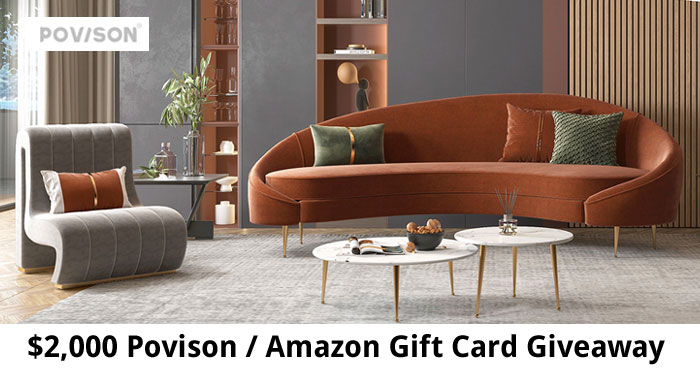 Enter for your chance to wineither a $2000 Povison Gift Card or $2000 Amazon Gift Card