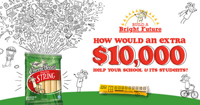 Enter for your chance to win $10,000 for your child's school. Give the next generation a boost as they head back to school. Nominate a deserving school for their chance at $10,000 from the Frigo Cheese Heads Brand. Ten runners-up will also each receive $2,000.