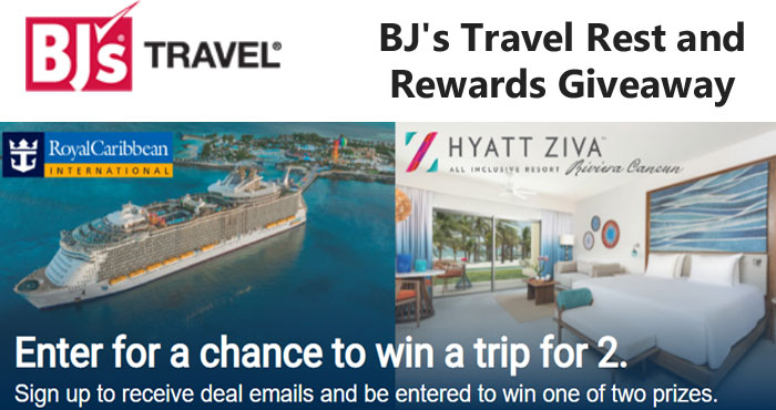 Sign up to receive deal emails from BJ's Travel and you'll automatically be entered into the BJ'S Rest & Rewards Giveaway for the chance to win one of two prizes - either a Cancún resort vacation for 2 or a Royal Caribbean cruise for two