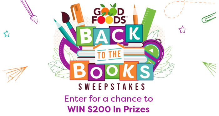 """Good Foods """"Back To The Books"""" Sweepstakes"""