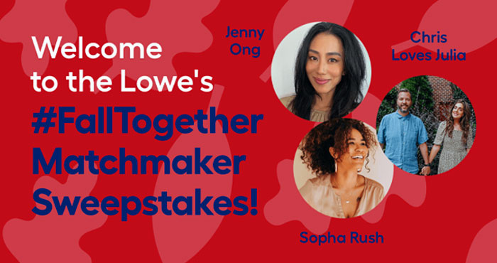 Lowe's #FallTogether Matchmaker Sweepstakes