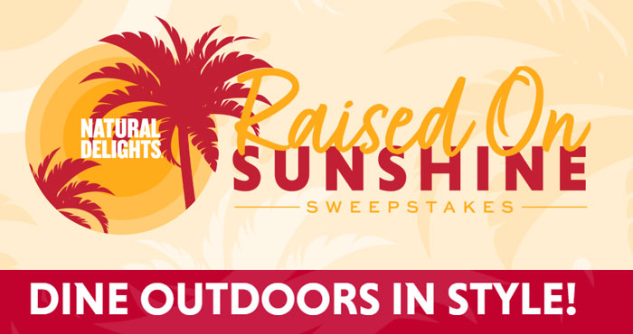 Natural Delights Raised On Sunshine Sweepstakes