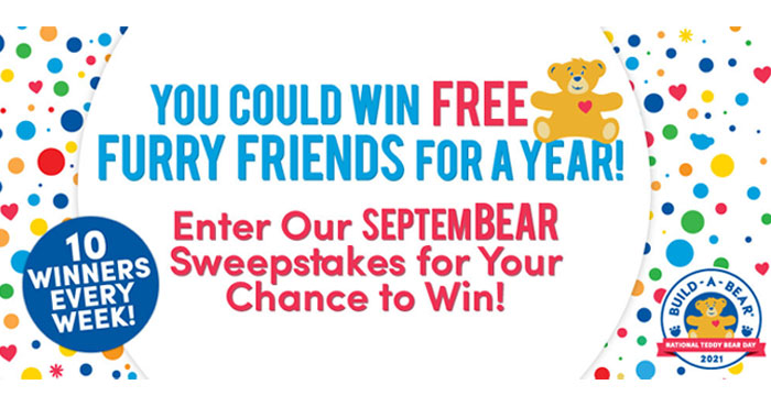 Enter for your chance to win a Build-a-Bear of your very own. It's SeptemBEAR! National Teddy Bear Day is Thursday, September 9th, but #BuildABear is celebrating all month long with our SeptemBEAR Sweepstakes! Enter now for your chance to win FREE furry friends for a year - 10 winners every week to keep the furry fun going for the entire month!