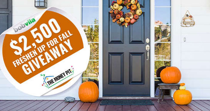 Bob Vila's $2,500 Freshen Up for Fall Giveaway with The Money Pit Podcast
