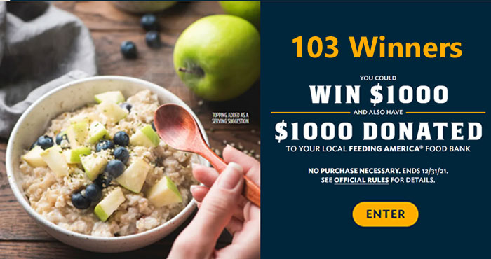 103 WINNERS! Play the Quaker Feeding America Hots Instant Win Game daily for your chance to win $1,000 in cash!