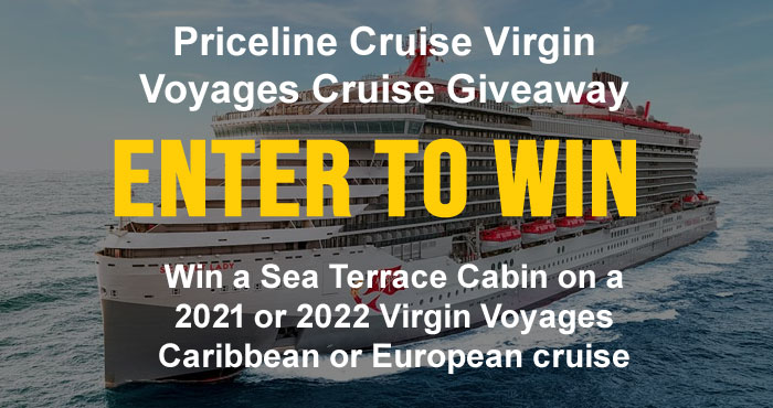 You deserve a vacation so here's your shot to win one of two Virgin Voyages cruises from Priceline Cruises. Enter once and you'll be entered in the Priceline Cruises Ultimate Vacation Giveaway for the chance to win a Sea Terrace Cabin on a 2021 or 2022 Virgin Voyages Caribbean or European cruise (worth $5,000), valid through 2022!