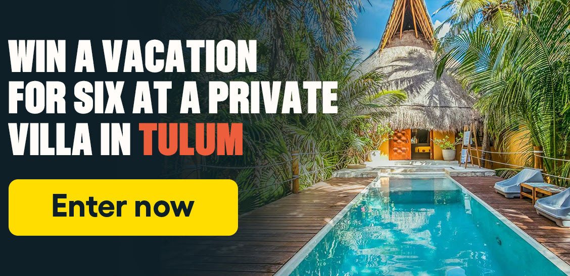 Win a vacation for six in a private Villa in Tulum